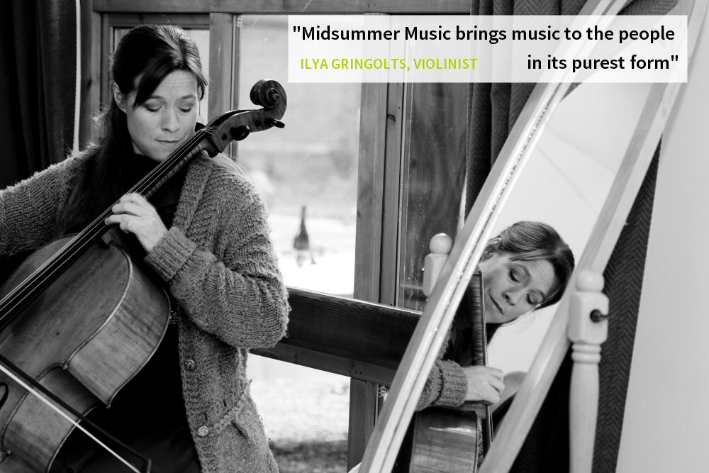 """Midsummer Music brings music to the people in its purest form"" - ILYA GRINGOLTS, VIOLINIST"